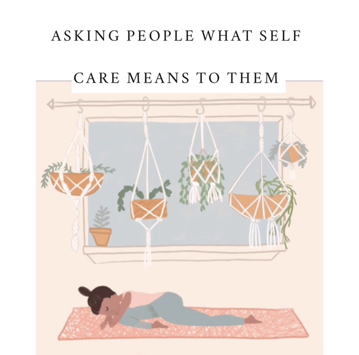 ASKING PEOPLE WHAT SELF-CARE MEANS TO THEM